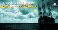 17 APRILE 2016 - REFERENDUM CONTRO LE TRIVELLE